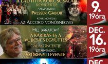 Ha eljönnek az angyalok ... A Lautitia Kóruscsalád koncertje, Sztárvendég: Presser Gábor