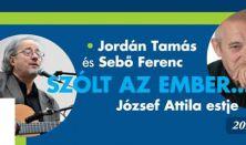 Jordán Tamás és Sebő Ferenc József Attila-estje - Szólt az ember
