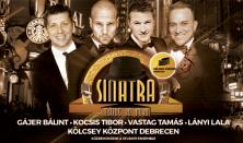SINATRA Gájer Bálint - Kocsis Tibor Lányi Lala - Vastag Tamás