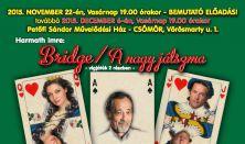 Harmath Imre: BRIDGE/A NAGY JÁTSZMA