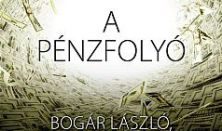 Bogár László - A pénzfolyó
