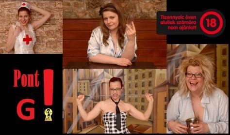 NŐStények - Pont G!18+: Balogh Anna, Burszán Vera, Csányi Erika, Papp Helga