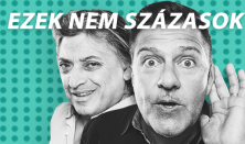 Ezek nem százasok - Badár Sándor és Hadházi László közös előadása