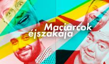 Maciarcok éjszakája - Aranyosi Péter, Hadházi László, Szupkay Viktor, vendég: Lakatos László