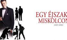 Egy éjszaka Miskolcon- Zenés varázs
