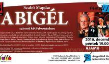 Szabó Magda: Abigél - Adventi előadás