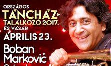 Országos Táncháztalálkozó - Boban Marković Orkestar