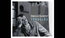 TÖRDELŐS - A Dresch Quartet lemezbemutató koncertje
