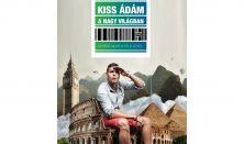Kiss Ádám a Nagyvilágban