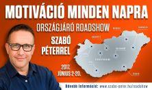 MOTIVÁCIÓ MINDEN NAPRA / Országjáró Roadshow Szabó Péterrel