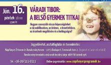 A Belső Gyermek titkai - Váradi Tibor előadása