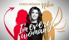 I'm every woman – Veres Mónika Nika,az Orfeum dívájának könnyűzenei estje fajsúlyos előadók dalaiból