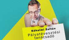 PÁLYATÉVESZTÉSI TANÁCSADÓ - Kőhalmi Zoltán önálló előadása