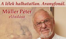 Müller Péter előadása - A lélek halhatatlan
