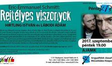 PénteK13-A13 Színház: Eric-Emmanuel Schmitt: Rejtélyes viszonyok
