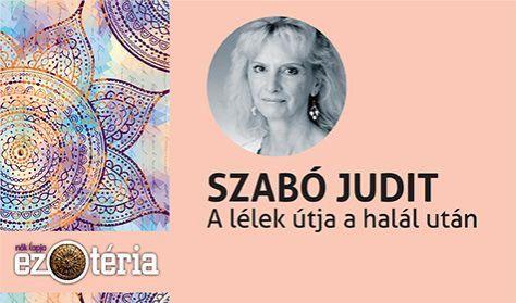 Nők Lapja Ezotéria Est -Szabó Judit: A lélek útja a halál után