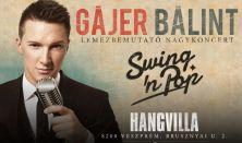 Gájer Bálint - Swing & Pop - Lemezbemutató nagykoncert