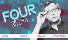 FOUR STARS - Csenki, Kormos, Kőhalmi, Szomszédnéni P.I, vendég: Valtner Miklós