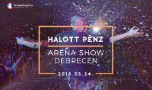 Halott Pénz Aréna Show - Debrecen