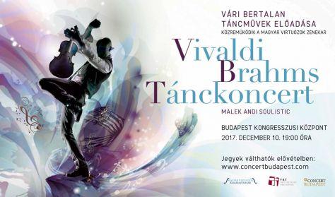 Vivaldi Brahms Tánckoncert Sztárvendég: Malek Andrea és a Magyar Virtuózok