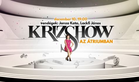 Krizshow - vendégek: Janza Kata és Dolhai Attila, Lackfi János