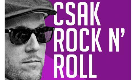 Csak Rock N' Roll - Feke Pál Live