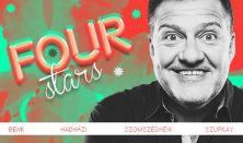 FOUR STARS - Hadházi, Benk, Szomszédnéni P.I., Szupkay, vendég: Lakatos László