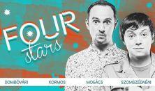 FOUR STARS - Dombóvári, Kormos, Mogács, Szomszédnéni P.I., vendég: Zabolai Margit Eszter