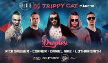 ?Trippy Cat w/DROPLEX  #03.10. ? Fezen Klub - Szksfhrvr?