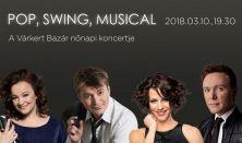 Pop, swing, musical - Náray Erika, Polyák Lilla, Homonnay Zsolt, Serbán Attila