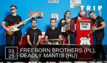 A TRIP bemutatja: Freeborn Brothers (PL), Deadly Mantis (HU)