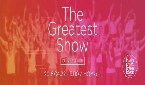 The Greatest Show - 10 éves a BSK