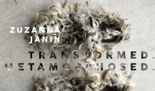 Zuzanna Janin - Transformed.Meramorphosed. - Felnőtt belépő