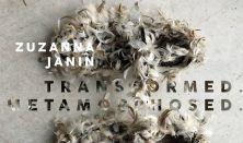 Zuzanna Janin - Transformed.Metamorphosed. - Diák/Nyugdíjas belépő