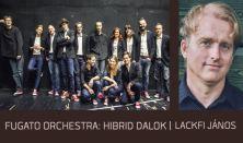 Fugato Orchestra   Lackfi János