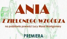 Ania z Zielonego Wzgórza - PREMIERA !!!