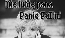 Nie lubię pana, Panie Fellini