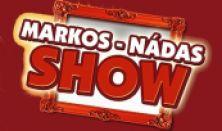 MARKOS-NÁDAS show
