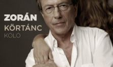 Zorán: Körtánc - Kóló Turné 2012
