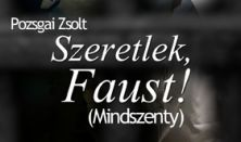 Szeretlek, Faust! - Premier
