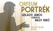 Orfeum Portrék - Szilágyi János vendége Nagy Feró