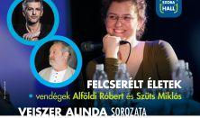 Felcserélt életek-Veiszer Alinda sorozata (vendégek: Alföldi Róbert és Szüts Miklós festőművész)