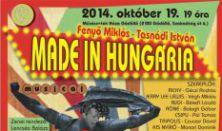 Fenyő-Tasnádi: Made in Hungária - A GÖFME zenés, táncos színpadi előadása