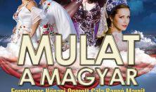 Mulat a magyar / Nőnapi operett gála