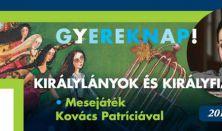 Királylányok és Királyfiak - mesejáték Kovács Patríciával