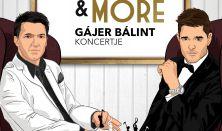 Bublé& More - Gájer Bálint önálló estje