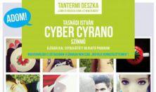 Cyber Cyrano Tasnádi István: Hevesi Sándor Színház