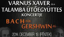 Varnus Xaver és a Talamba Ütőegyüttes koncertje
