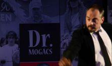 Dr. Mogács országos népbutító kampány (Dr. Mogács önálló estje)