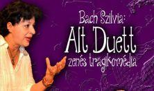 Bach Szilvia - Tallós Rita: Alt Duett (zenés tragikomédia)
